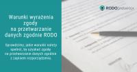 Warunki wyrażenie zgody na przetwarzanie danych zgodnie z RODO